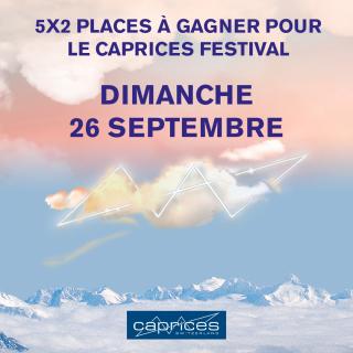 """Gagnez 5x2 places pour le """" CAPRICES FESTIVAL """" du dimanche 26 septembre !"""